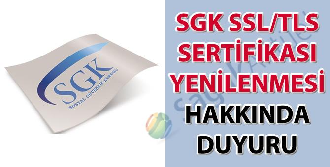 SGK SSL/TLS sertifikası yenilenmesi hakkında duyuru