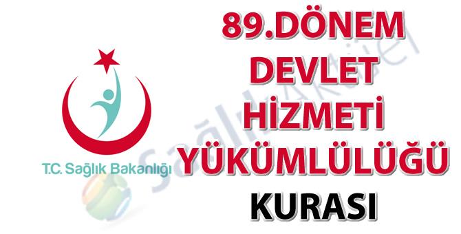 89. Dönem Devlet Hizmeti Yükümlülüğü Kurası tebligat metni ve isim listesi-09.12.2019