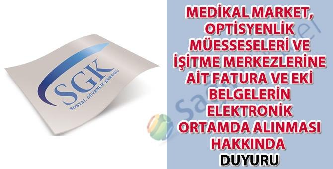 Medikal market, optisyenlik müesseseleri ve işitme merkezlerine ait fatura ve eki belgelerin elektronik ortamda alınması hakkında duyuru
