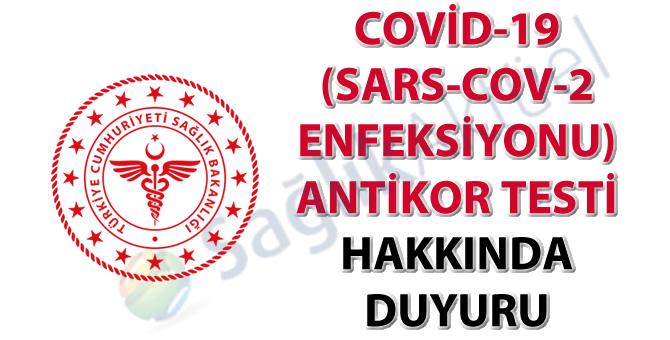 Covid-19 (SARS-CoV-2 Enfeksiyonu) Antikor Testi hakkında duyuru
