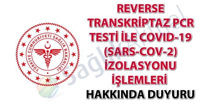 Reverse Transkriptaz PCR Testi ile COVID-19 (SARS-CoV-2) İzolasyonu İşlemleri hakkında duyuru