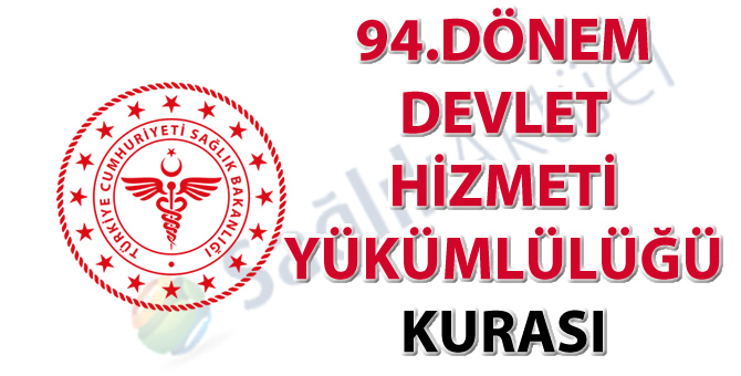 94. Dönem Devlet Hizmeti Yükümlülüğü Kurası tebligat metni ve isim listesi-22.09.2020