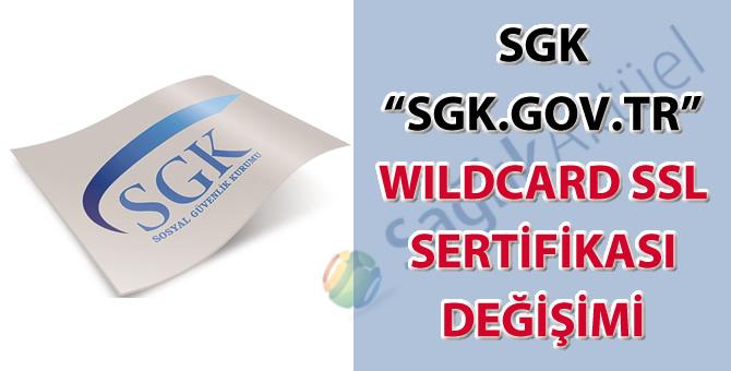 SGK Wildcard SSL sertifikası değişimi hakkında duyuru-14.07.2021