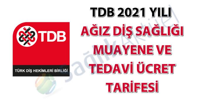 TDB 2021 yılı ağız diş sağlığı muayene ve tedavi ücret tarifesi