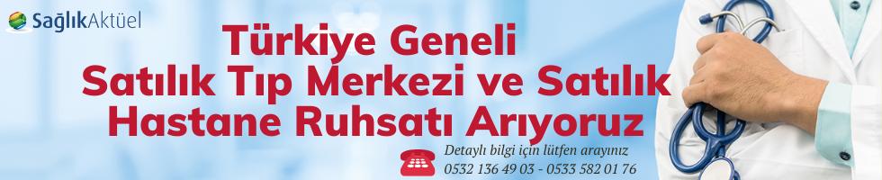 Türkiye Geneli  Satılık Tıp Merkezi ve Satılık Hastane Ruhsatı Arıyoruz