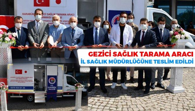 Japonya'nın hibe desteğiyle alınan gezici sağlık tarama aracı, Karabük'te hizmete başladı