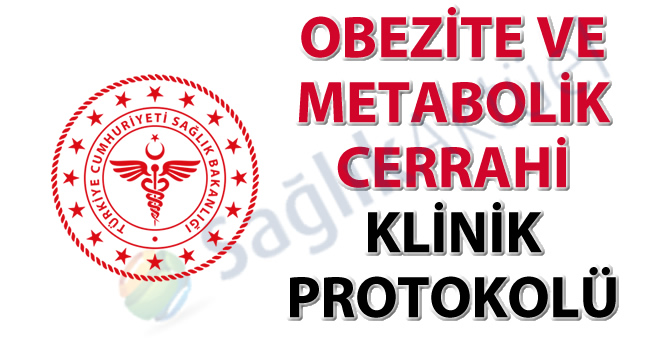 Obezite ve Metabolik Cerrahi Klinik Protokolü (Güncel)