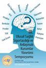 III. Ulusal Sağlık Sigortacılığı ve Anlaşmalı Kurumlar Yönetimi Sempozyumu