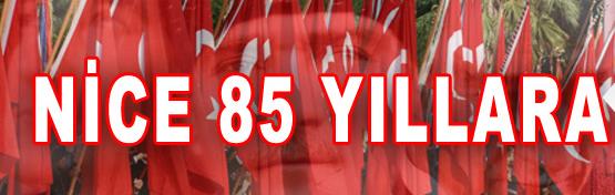 Cumhuriyetin 85'nci yılını Coşkuyla Kutluyoruz