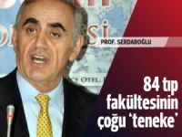 Prof. Serdaroğlu: 84 tıp fakültesinin çoğu teneke!