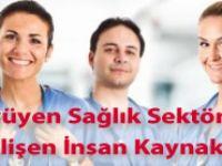 Büyüyen Sağlık Sektörü ve Gelişen İnsan Kaynakları
