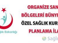 Organize Sanayi Bölgeleri bünyesinde Özel Sağlık Kuruluşu Planlama İlanı