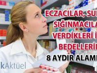 Eczacılar, Suriyeli sığınmacılara verdikleri ilaç bedellerini  8 aydır alamıyor!