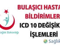 Bulaşıcı Hastalık Bildirimleri ICD 10 değişiklik işlemleri