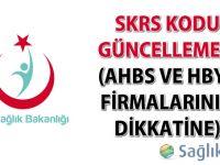 SKRS Kodu Güncellemesi (AHBS ve HBYS firmalarının dikkatine)