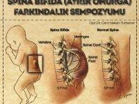 Spina Bifida (Ayrık Omurga) Farkındalık Sempozyumu