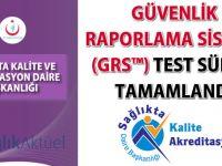 Güvenlik Raporlama Sistemi (GRS™) Test Süreci tamamlandı