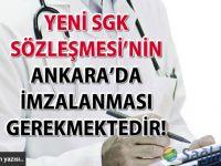 Yeni SGK Sözleşmesi'nin Ankara'da imzalanması gerekmektedir!