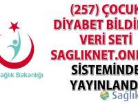 (257) Çocuk Diyabet Bildirim Veri Seti Sagliknet.Online sisteminde yayınlandı