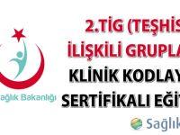 2.TİG klinik kodlayıcı sertifikalı eğitimi katılımcı listesi belirlendi.