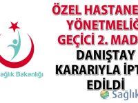 Özel Hastaneler Yönetmeliği geçici 2. madde Danıştay kararıyla iptal edildi