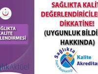 Sağlıkta Kalite Değerlendiricilerinin Dikkatine!!! (Uygunluk Bildirimi Hakkında)-18.10.2016