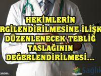 Hekimlerin vergilendirilmesine ilişkin düzenlenecek tebliğ taslağının değerlendirilmesi…