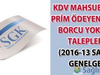 KDV mahsubu ile prim ödeyenlerin borcu yoktur talepleri (2016-13 sayılı genelge)