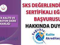 SKS Değerlendiricisi Sertifikalı Eğitim Başvurusu Hakkında duyuru