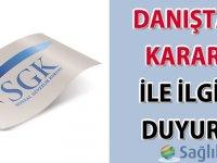 Danıştay kararı ile ilgili SGK duyurusu-14.04.2021
