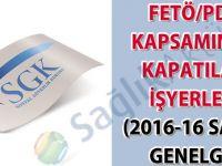FETÖ/PDY kapsamında kapatılan işyerleri (2016-16 sayılı genelge)