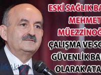 Eski Sağlık Bakanı Mehmet Müezzinoğlu Çalışma Bakanı olarak atandı