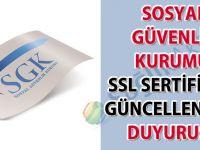 Sosyal Güvenlik Kurumu SSL sertifikası güncellenmesi duyurusu