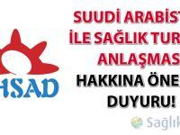Suudi Arabistan ile sağlık turizmi anlaşması hakkına önemli duyuru!
