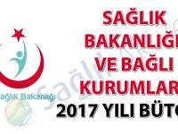 Sağlık Bakanlığı ve Bağlı Kurumları 2017 yılı bütçesi
