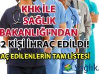 KHK ile Sağlık Bakanlığı'ndan 752 kişi ihraç edildi! İhraç edilenlerin tam listesi!