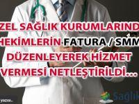 Hekimlerin fatura / SMM düzenleyerek hizmet vermesi netleştirildi!..