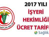 2017 Yılı İşyeri Hekimliği Ücret Tarifesi
