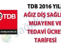 TDB 2017 yılı ağız diş sağlığı muayene ve tedavi ücret tarifesi