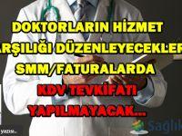Doktorların düzenleyecekleri SMM/faturalarda KDV tevkifatı yapılmayacak!