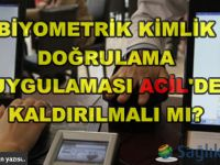 Biyometrik Kimlik Doğrulama Uygulaması Acil'de kaldırılmalı mı?
