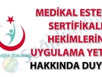 Medikal Estetik Sertifikalı Hekimlerin Uygulama Yetkisi hakkında duyuru