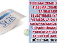 Tıbbi malzeme listeleri tıbbi malzeme alan tanımlarına eşleştirmesi yapılmış ve Medula'da kayıtlı bulunan malzemelere ilişkin firmalarca yapılacak sildirme talepleri hakkında düzeltme duyurusu