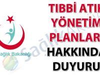 Tıbbi Atık Yönetim Planları hakkında duyuru