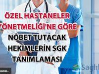 Özel Hastaneler Yönetmeliği'ne göre nöbet tutacak hekimlerin SGK tanımlaması