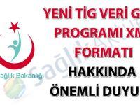 Yeni TİG veri giriş programı XML formatı hakkında önemli duyuru