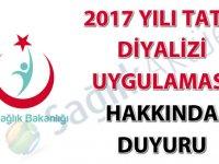2017 Yılı Tatil Diyalizi Uygulaması Hakkında Duyuru
