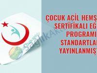 Çocuk Acil Hemşireliği Sertifikalı Eğitim Programı Standartları yayınlandı