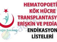 Hematopoetik kök hücre transplantasyonu erişkin ve pediatrik endikasyon listeleri