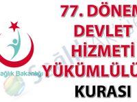 77. Dönem Devlet Hizmeti Yükümlülüğü Kurası İlanı